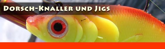 Dorsch-Knaller und Jigs